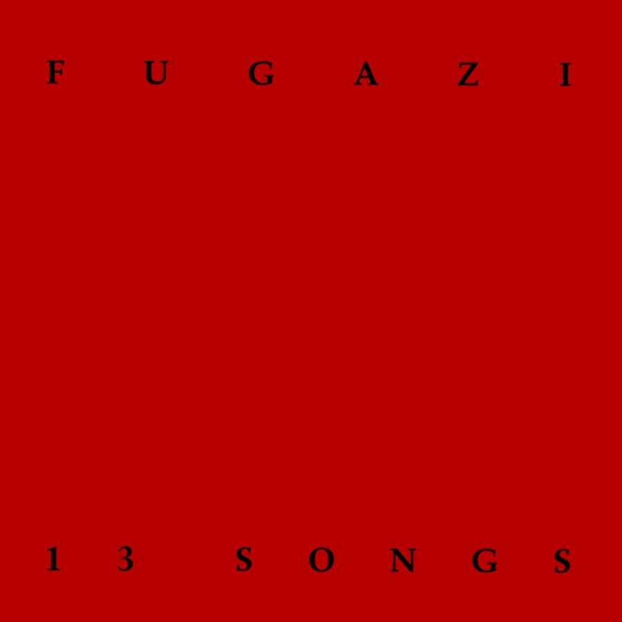 Discography: Fugazi, Part 1: 13Songs